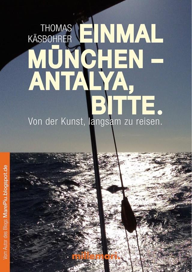 """Cover """"Einmal München - Antalya, bitte"""" von Thomas Käsbohrer"""